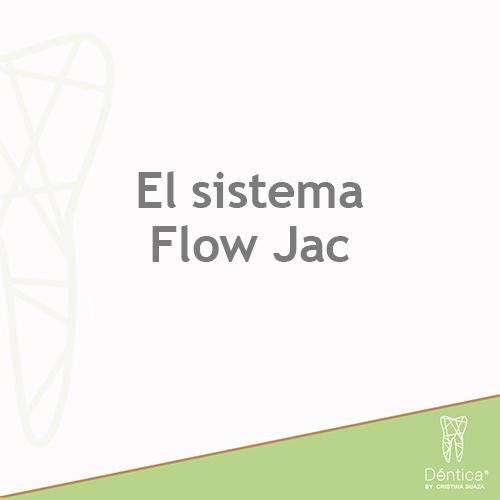 [Guía 2020] Cómo Funciona el Sistema Flow Jac  | Déntica