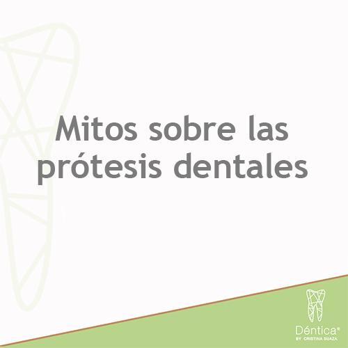 Mitos & Verdades Sobre Las Prótesis Dentales